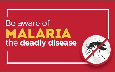 Be aware of malaria the deadly disease