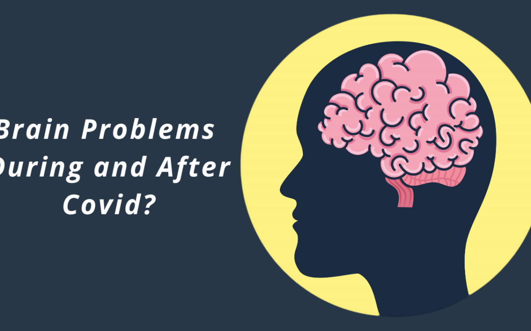 Brain Problems During and After Covid?