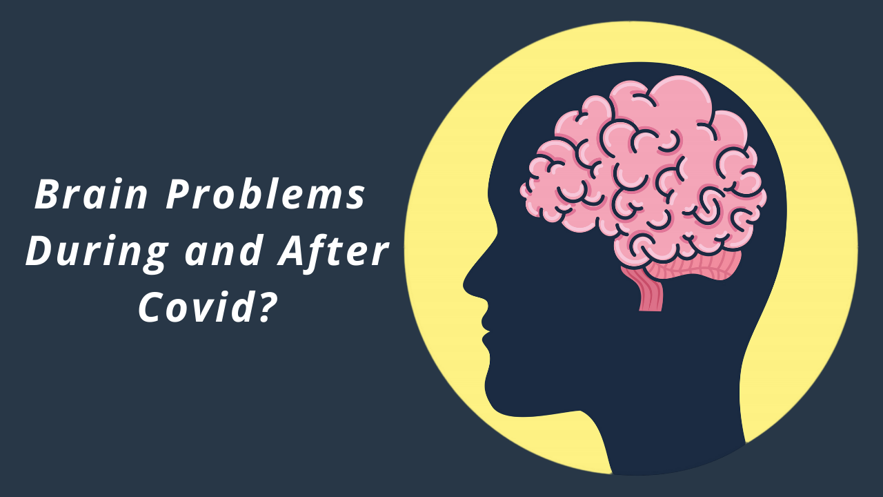 Brain Problems During and After Covid